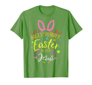 Silly Rabbit Easter Is for Jesus TShirt Novelty Gift Costume
