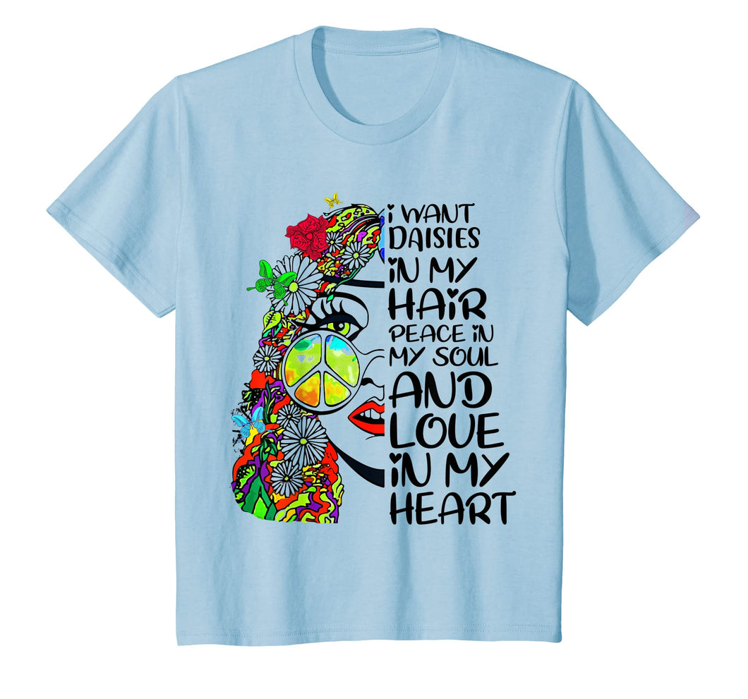 My Hair Peace Soul Love Heart Hippie Shirt Daisy Flower Gift