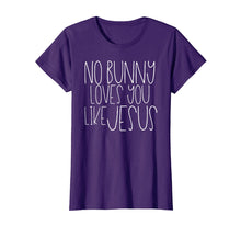 Load image into Gallery viewer, No Bunny Loves You Like Jesus Easter Shirt Cute Kids Hunt