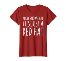 Load image into Gallery viewer, Relax It's Just A Red Hat Shirt MAGA Trump 2020 Shirt Gift