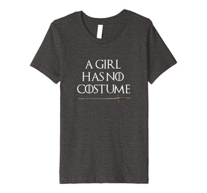 A Girl Has No Costume | Halloween T-Shirt