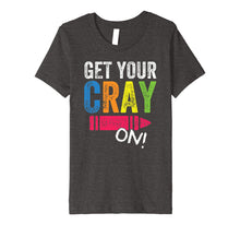 Load image into Gallery viewer, Get Your Cray On Kindergarten Cute Back To School Shirt Top