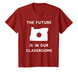 The Future Is in Our Classrooms Red For Ed T-Shirt Oregon