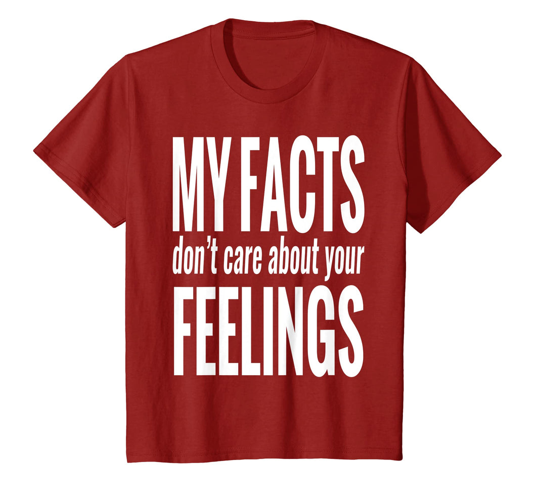 My facts don't care about your feelings t-shirt