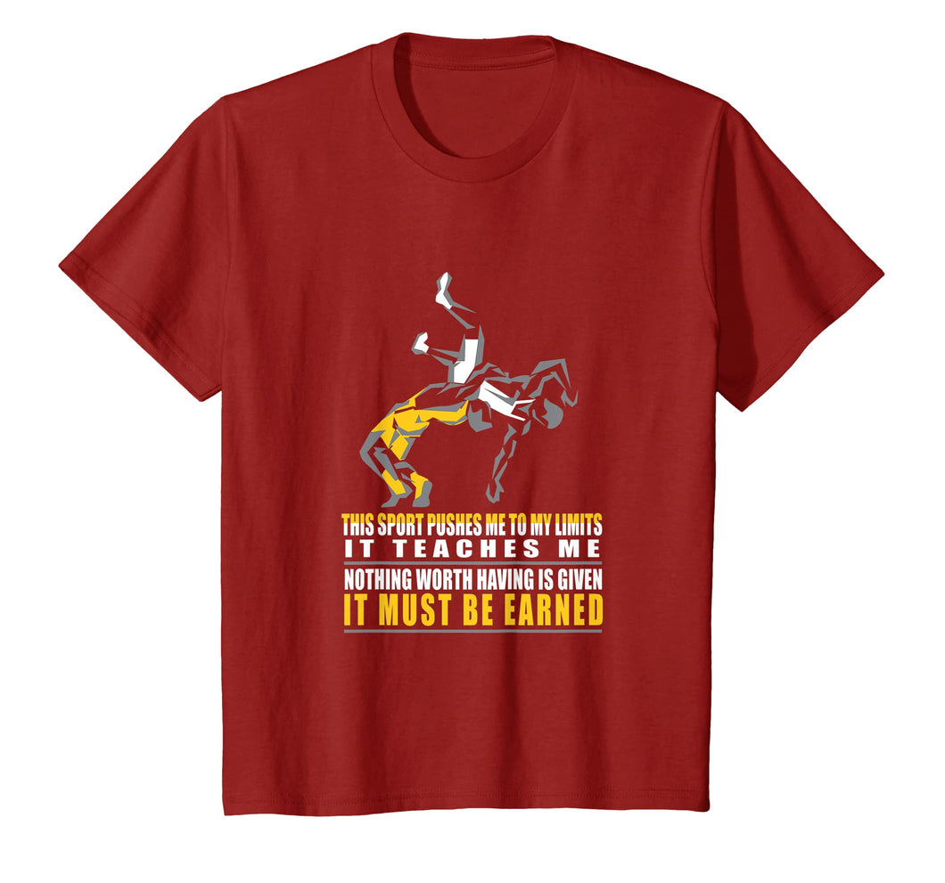 IT MUST BE EARNED Wrestling T-shirt