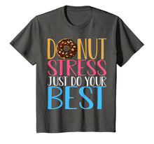 Load image into Gallery viewer, Donut Stress Just Do Your Best Teacher Testing Days Tshirt