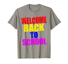 Load image into Gallery viewer, Welcome Back to School T Shirt - Tee for Teachers & Students