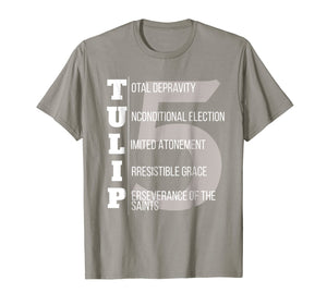 TULIP Calvinist T Shirt Five Points of Calvinism