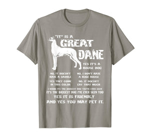 It is a Great Dane Funny Gift Dog Lover Shirt