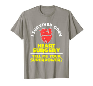 FUNNY SURVIVED OPEN HEART SURGERY T-SHIRT