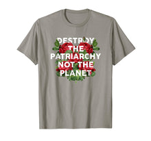 Load image into Gallery viewer, Destroy the Patriarchy Not the Planet T-Shirt Feminist Tee