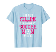 Load image into Gallery viewer, I'm Not Yelling This Is My Soccer Mom Voice Cheer T-Shirt