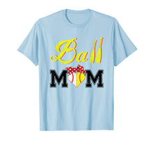 Load image into Gallery viewer, Funny Ball Mom Softball Baseball T-Shirt