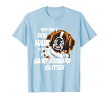Load image into Gallery viewer, This Isn't Dog Hair On My Shirt It's Saint Bernard Glitter
