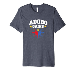 Adobo Gains Filipino Flag Shirt | Pinoy Philippines T Shirt