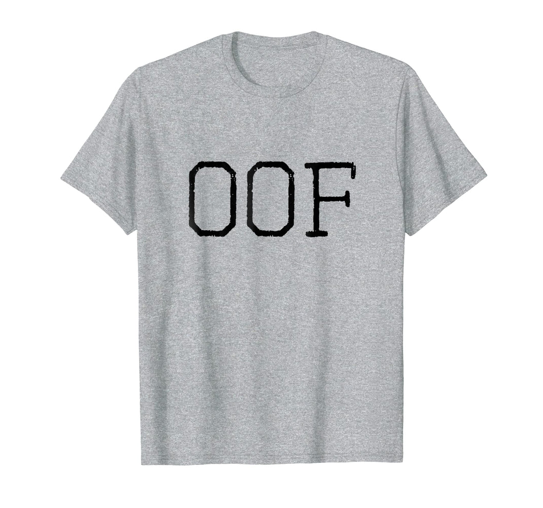 OOF Shirt Boy Girl Teenage Trendy Funny Popular Slang Saying