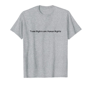 Trans Rights are Human Rights T shirt