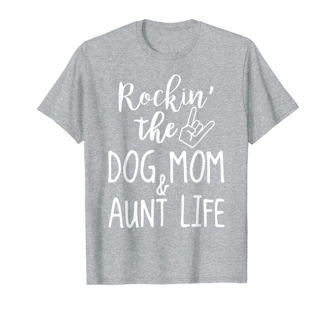 ROCKIN THE DOG MOM AND AUNT LIFE