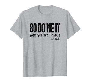 80 DO'ne It (And Got The T-Shirt) Fitness Goals Men Women