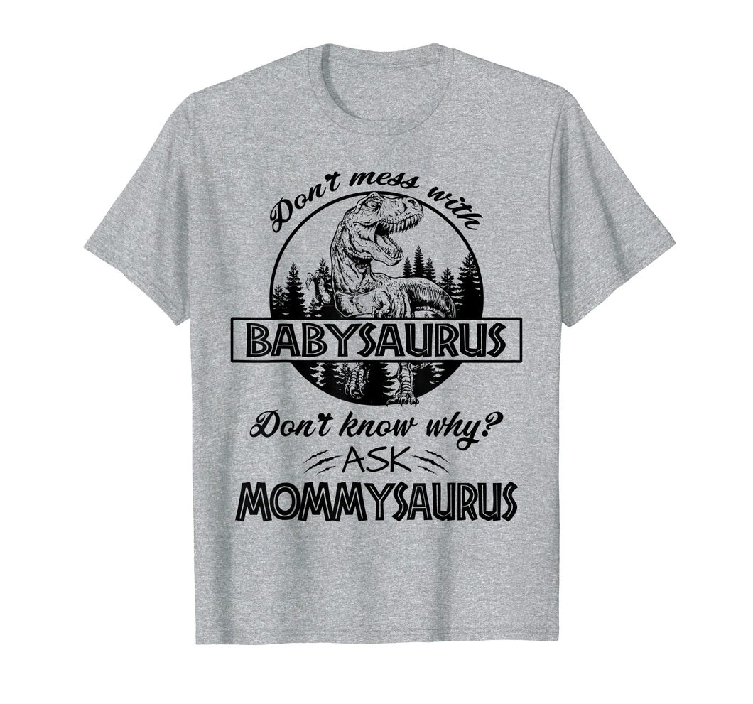 Don't Mess With Babysaurus Mommysaurus Tshirt Baby Mama