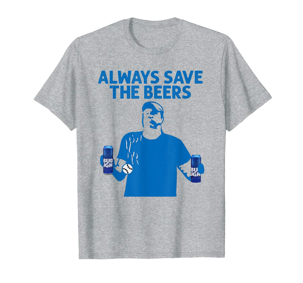 Always Save The Beers Funny Beer Tee T-Shirt