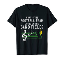 Afbeelding in Gallery-weergave laden, Marching Band What Is The Football Team Doing on Field Shirt