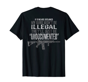 My Guns Won't Be ILLEGAL, The'll Just Be UNDOCUMENTED