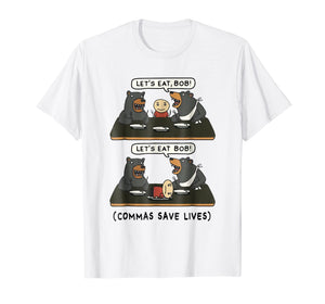 Let's Eat Bob Commas Save Lives Funny Shirt Halloween Gift