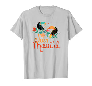 Just Maui'd Maui Wedding Honeymoon T-Shirt
