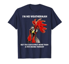 Afbeelding in Gallery-weergave laden, I'm No Weatherman Funny Farmer Chicken T-shirt Gift
