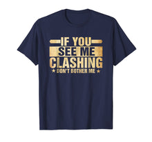 Afbeelding in Gallery-weergave laden, If You See Me Clashing Don't Bother Me - Clash T-Shirt