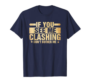 If You See Me Clashing Don't Bother Me - Clash T-Shirt