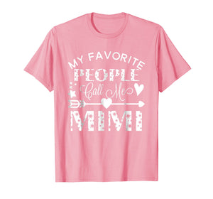 My Favorite People Call Me Mimi T-Shirt Grandmother Gift