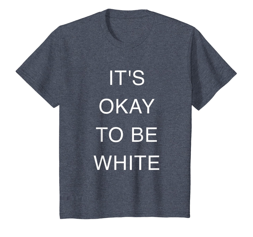 It's Okay to be White T-shirt