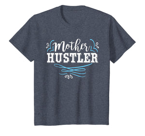 Mother Hustler Cute Mother's Day T-Shirt For Moms