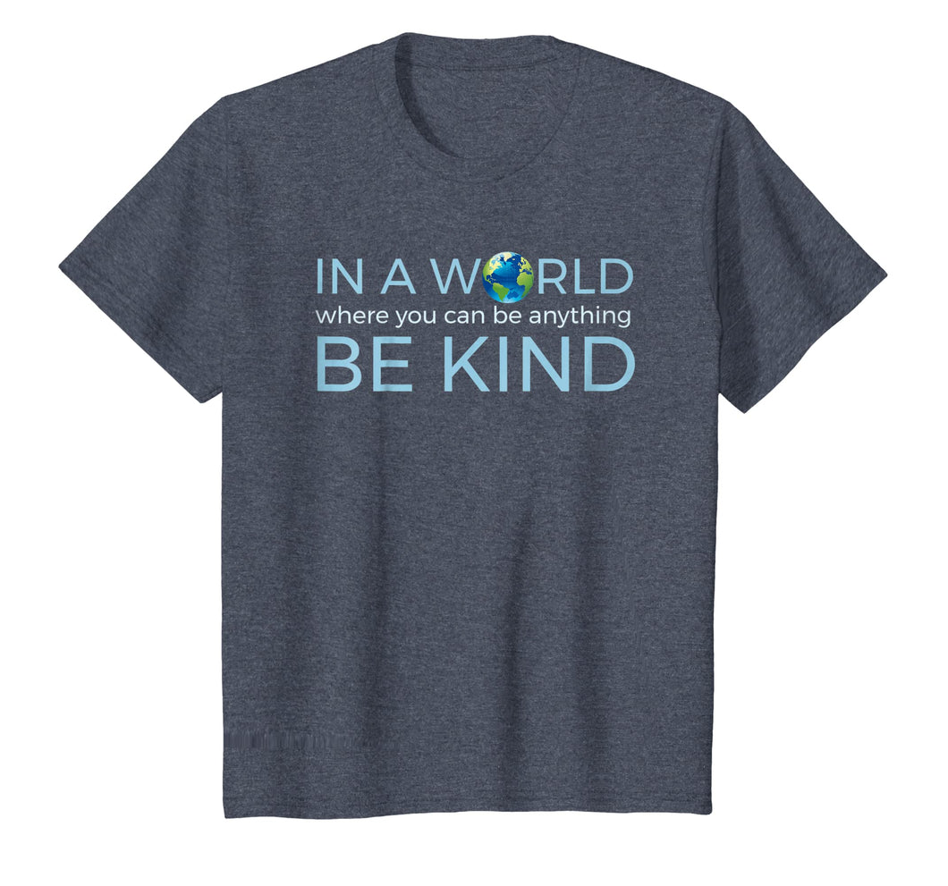 In a World Where You Can Be Anything, Be Kind Humanity Tee