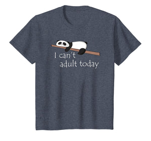Funny Lazy Tired Panda I can't adult today Tshirt