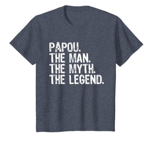 Papou The Man The Myth The Legend Dad Gift T-Shirt
