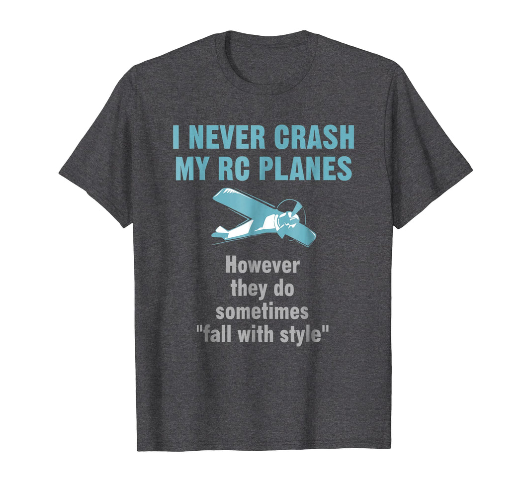 Mens I Never Crash My RC Planes Radio Control Hobby T-shirt
