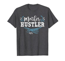 Afbeelding in Gallery-weergave laden, Mother Hustler Cute Mother's Day T-Shirt For Moms
