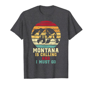 Montana Is Calling And I Must Go Bear And Mountains T-Shirt