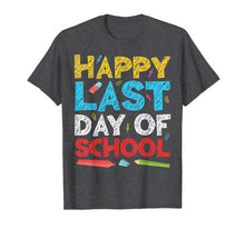 Afbeelding in Gallery-weergave laden, Happy Last Day of School T-Shirt Students and Teachers Gift