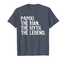 Afbeelding in Gallery-weergave laden, Papou The Man The Myth The Legend Dad Gift T-Shirt