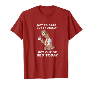 Not To Brag But I Totally Tee Shirt Funny Shirt Gift