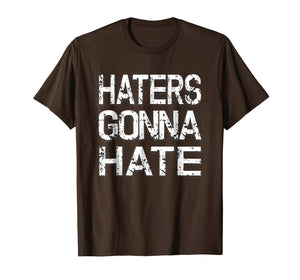 Mens Distressed Funny Haters Gonna Hate Shirt Funny Sayings