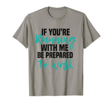 Afbeelding in Gallery-weergave laden, If You're Running With Me Be Prepared To Walk - Gym Shirt