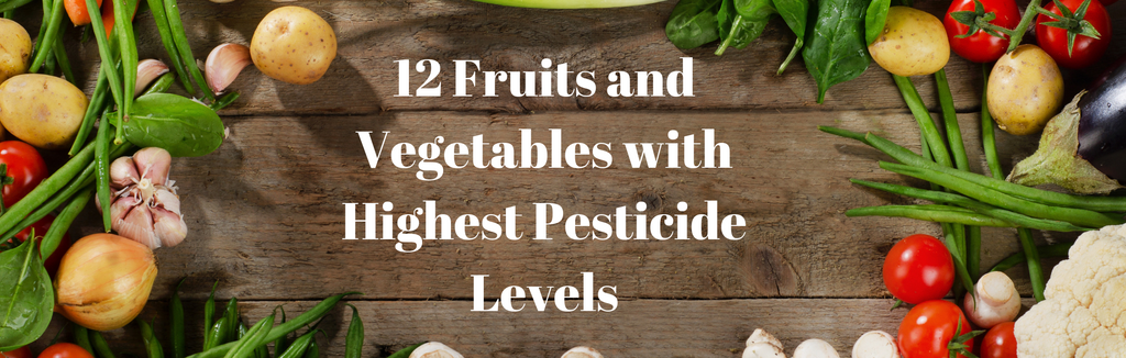 12 Fruits and Vegetables with Highest Pesticide Levels