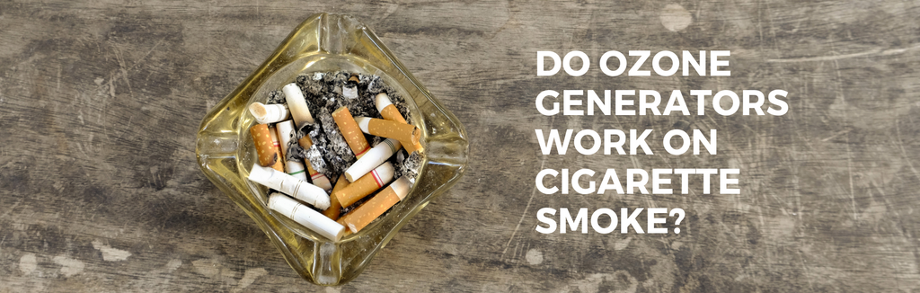 Do Ozone Generators Work on Cigarette Smoke?