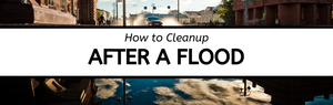 How to Cleanup After a Flood