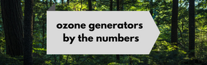 Ozone Generators by the Numbers